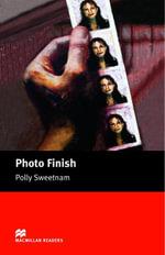 Photo Finish : Starter ELT/ESL Graded Reader - Polly Sweetnam