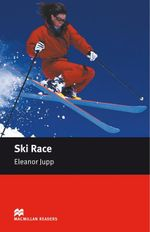 Ski Race : Starter ELT/ESL Graded Reader - Eleanor Jupp