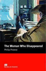 The Woman who Disappeared : Intermediate ELT/ESL Graded Reader - Philip Prowse