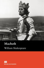 Macbeth : Upper Intermediate ELT/ESL Graded Reader - William Shakespeare