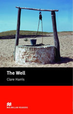 The Well : Starter ELT/ESL Graded Reader - Clare Harris