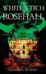 The White Witch of Rosehall : Caribbean Story Books for Children - Herbert G. de Lisser