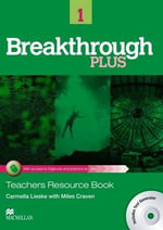 Breakthrough Plus Teacher's Book + Digibook Code + Test Generator Level One : Student's Book - Carmella Lieske