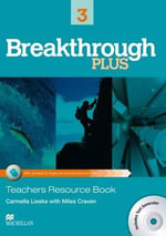 Breakthrough Plus Teacher's Book + Digibook Code + Test Generator Level 3 - Carmella Lieske