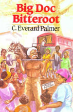 Big Doc Bitteroot : Caribbean Story Books for Children - C. Everard Palmer