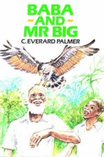 Baba and Mr. Big : Caribbean Story Books for Children - C. Everard Palmer