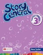 Story Central Level 3 Teacher Edition Pack - Dave Tucker