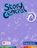 Story Central Level 4 Teacher Edition Pack : Story Central - Virginia Marconi
