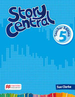 Story Central Level 5 Teacher Edition Pack - Sue Clarke