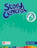 Story Central Level 6 Teacher Edition Pack : Story Central - Dave Tucker