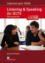 Improve Your Skills : Listening & Speaking for IELTS 6.0-7.5 Student's Book with Key Pack - Joanna Preshous