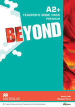 Beyond A2+ Teacher's Book Premium Pack : Beyond - Anna Cole