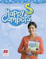 Happy Campers Starter Level Teacher's Edition Pack : Happy Campers - Angela Padron