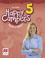Happy Campers Level 5 Teacher's Edition Pack - Sue Clarke