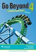 Go Beyond Student's Book Premium Pack 4 : Go Beyond - Robert Campbell