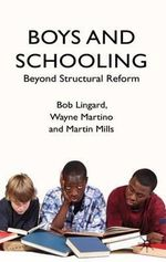 Boys and Schooling : Beyond Structural Reform - Bob Lingard
