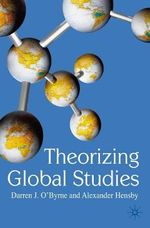 Theorizing Global Studies - Darren J. O'Byrne