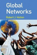 Global Networks : New Thinking and New Directions - Robert J. Holton