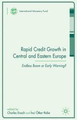 Rapid Credit Growth in Central and Eastern Europe : Endless Boom or Early Warning? :  Endless Boom or Early Warning?