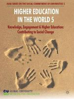 Knowledge, Engagement and Higher Education : Contributing to Social Change : Higher Education in the World  - 5th Edition - Global University Network for Innovation (GUNI)