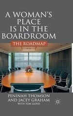 A Woman's Place is in the Boardroom : The Roadmap - Peninah Thomson