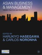 Asian Business and Management : Theory, Practice and Perspectives