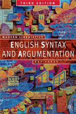 English Syntax and Argumentation : Palgrave Modern Linguistics - 3rd Edition - Bas Aarts