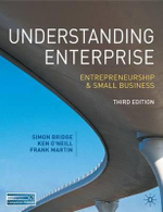 Understanding Enterprise : Entrepreneurship and Small Business - 3rd Edition - Simon Bridge