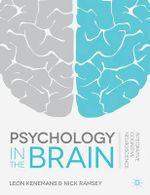Psychology in the Brain : Integrative Cognitive Neuroscience - Leon Kenemans