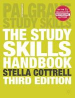 The Study Skills Handbook : Palgrave Study Guides - Stella Cottrell