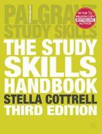 The Study Skills Handbook : Palgrave Study Guides - Stella Cottrell