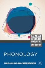 Phonology : Palgrave Modern Linguistics - Philip Carr