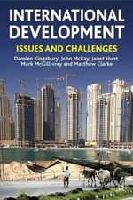 International Development : Issues and Challenges - Damien Kingsbury