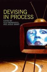Devising in Process - Alex Mermikides