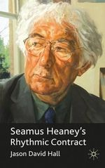 Seamus Heaney's Rhythmic Contract : The 'contract' of Metre and Verse Form - Jason David Hall