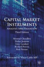 Capital Market Instruments : Analysis and Valuation - Moorad Choudhry
