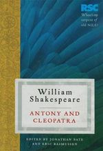 Antony and Cleopatra : The RSC Shakespeare - William Shakespeare