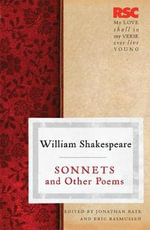 Sonnets and Other Poems : The RSC Shakespeare - William Shakespeare