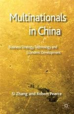 Multinationals in China : Business Strategy, Technology and Economic Development - Robert D. Pearce
