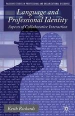 Language and Professional Identity : Aspects of Collaborative Interaction - Keith Richards