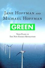 Green : Your Place in the New Energy Revolution - Jane Hoffman