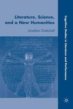 Literature, Science, and a New Humanities - Jonathan Gottschall