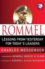 Rommel : Leadership Lessons from the Desert Fox - Charles Messenger