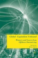 Global Capitalism Unbound : Winners and Losers from Offshore Outsourcing