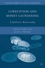Corruption and Money Laundering : A Symbiotic Relationship - David Chaikin