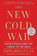 The New Cold War : Putin's Russia and the Threat to the West - Edward Lucas