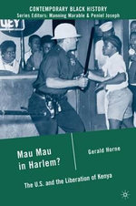 Mau Mau in Harlem? : The U.S. and the Liberation of Kenya - Gerald Horne