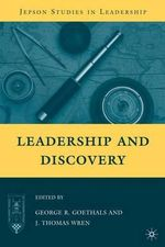 Leadership and Discovery : Achieving the Promise of a Liberal Education - George R. Goethals