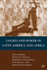 Courts and Power in Latin America and Africa - Siri Gloppen