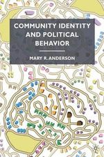 Community Identity and Political Behavior - Mary R. Anderson